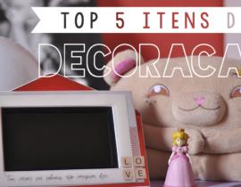 TOP 5 – Itens de decoração favoritos do meu quarto