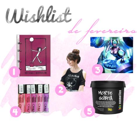 Wishlist de Fevereiro