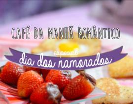 Receitas para o Dia dos Namorados – Café da Manhã Romântico